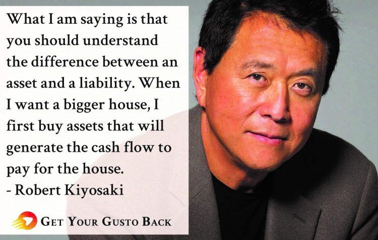 Robert Kiyosaki Quote | Get Your Gusto Back