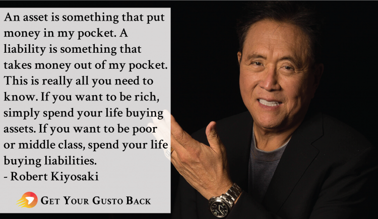Robert Kyosaki Quote | Get Your Gusto Back