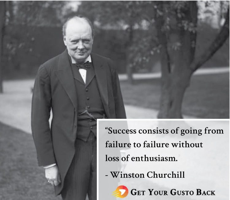 Winston Churchill Quote | Get Your Gusto Back