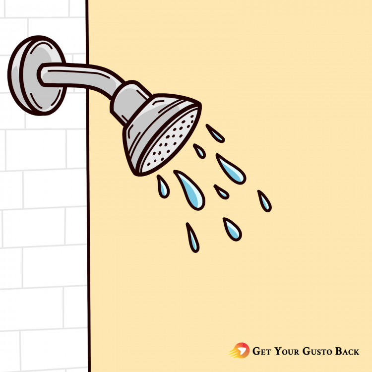 Take a Shower | Get Your Gusto Back